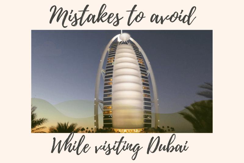Mistakes to avoid in Dubai