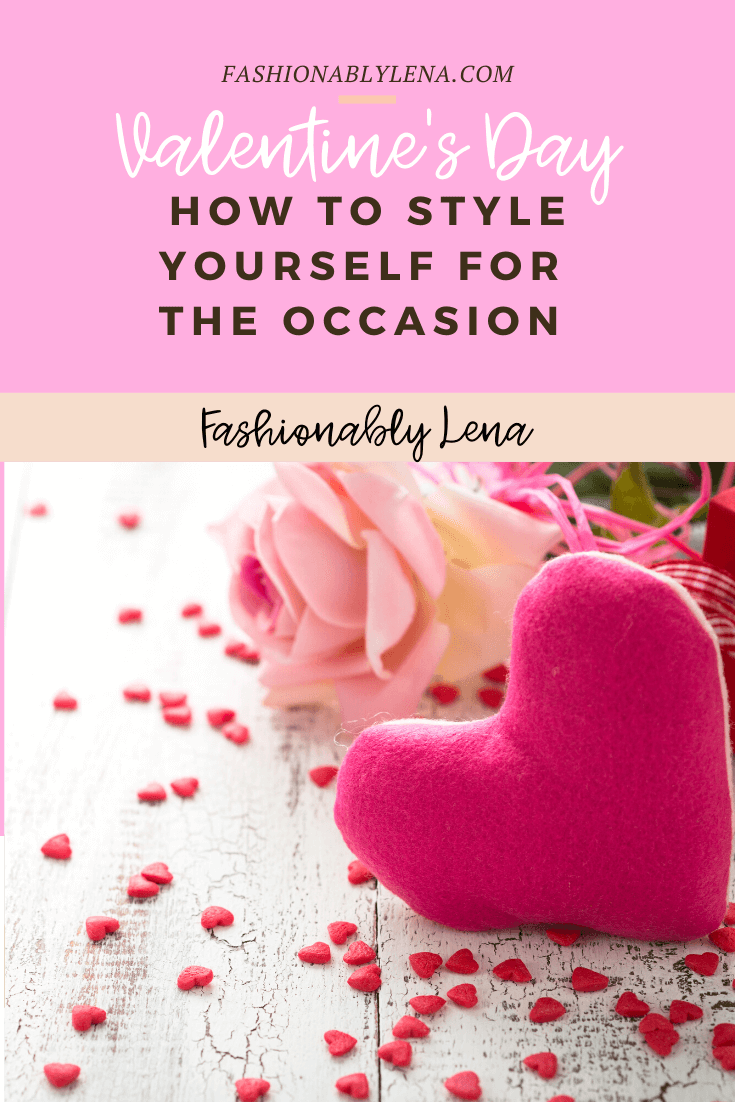 Valentine's Day | How to Style Yourself on that Day | Fashionably Lena