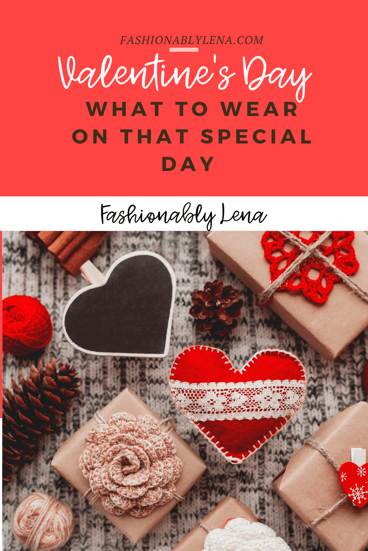 Valentine's Day | How to Style yourself for the occasion | Fashionably Lena