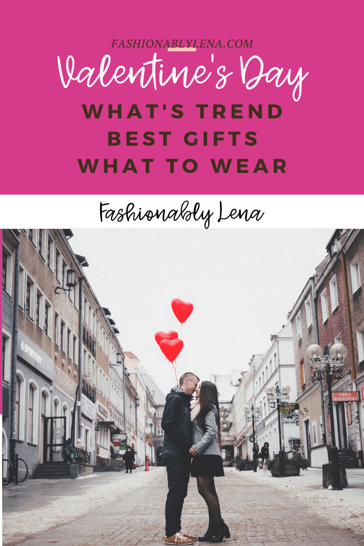 Valentine's Day Trend | Best Gifts | What to Wear