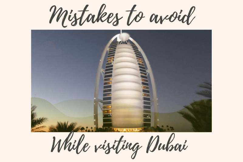 Mistakes to avoid in Dubai
