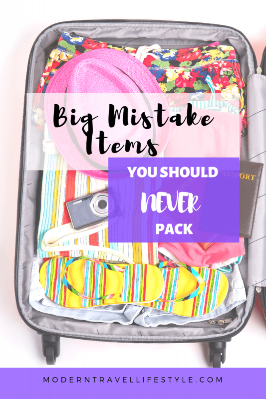 Big mistake items you should never pack when you travel