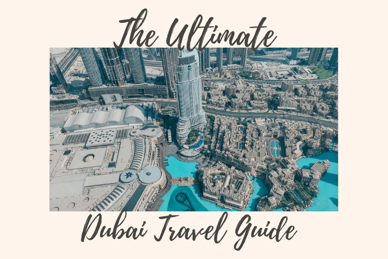Ultimate Dubai Travel Guide
